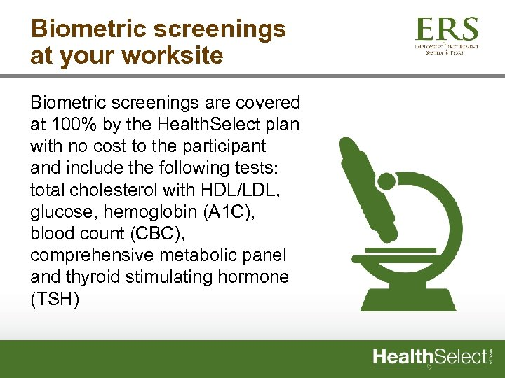 Biometric screenings at your worksite Biometric screenings are covered at 100% by the Health.