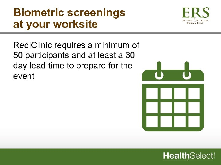 Biometric screenings at your worksite Redi. Clinic requires a minimum of 50 participants and