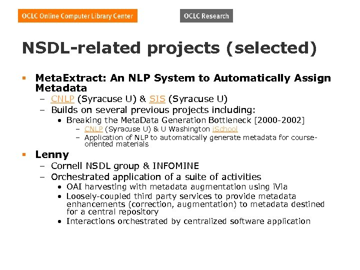 NSDL-related projects (selected) § Meta. Extract: An NLP System to Automatically Assign Metadata –