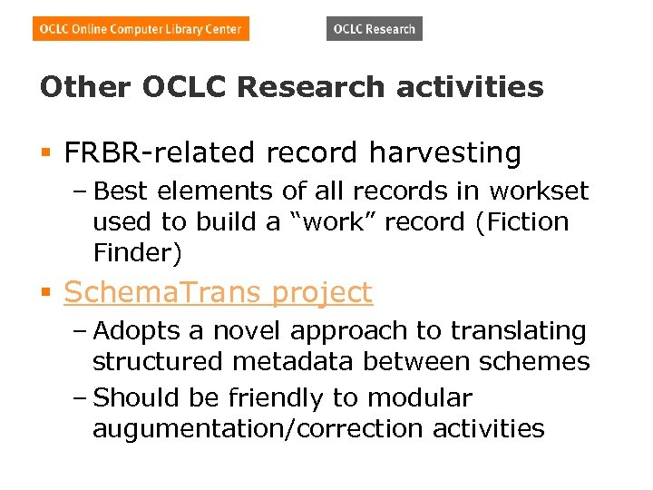 Other OCLC Research activities § FRBR-related record harvesting – Best elements of all records