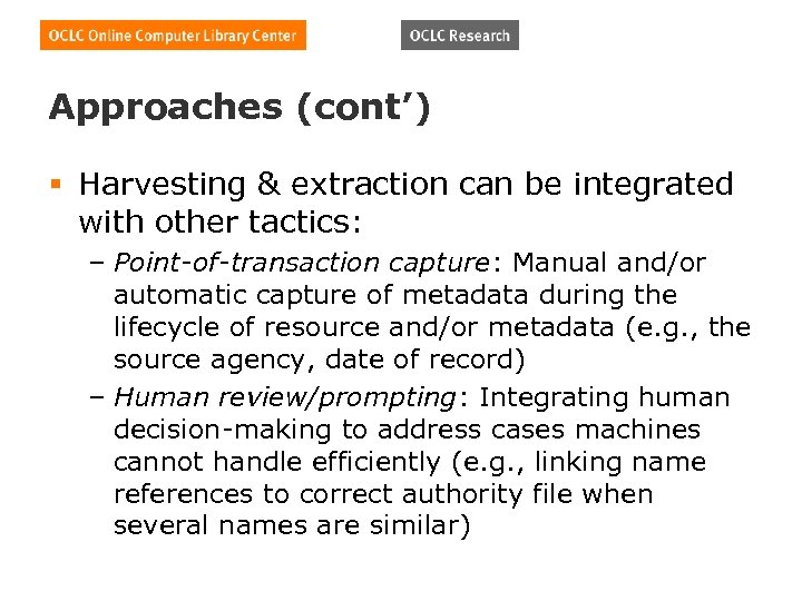 Approaches (cont') § Harvesting & extraction can be integrated with other tactics: – Point-of-transaction