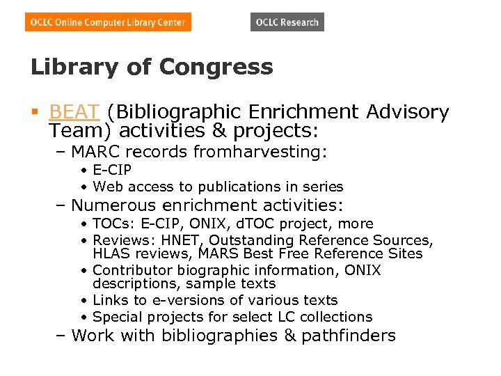 Library of Congress § BEAT (Bibliographic Enrichment Advisory Team) activities & projects: – MARC