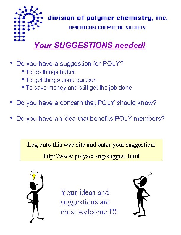 Your SUGGESTIONS needed! h Do you have a suggestion for POLY? h. To do