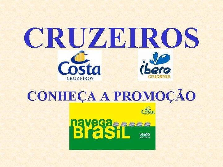 CRUZEIROS CONHEÇA A PROMOÇÃO