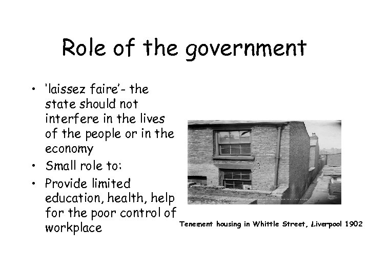 Role of the government • 'laissez faire'- the state should not interfere in the
