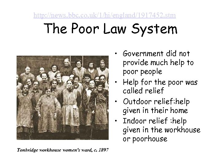 http: //news. bbc. co. uk/1/hi/england/1917452. stm The Poor Law System • Government did not