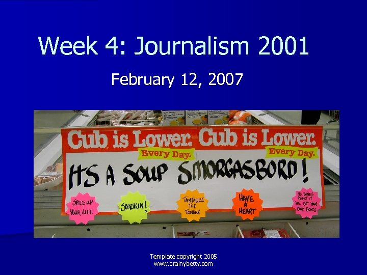 Week 4: Journalism 2001 February 12, 2007 Template copyright 2005 www. brainybetty. com