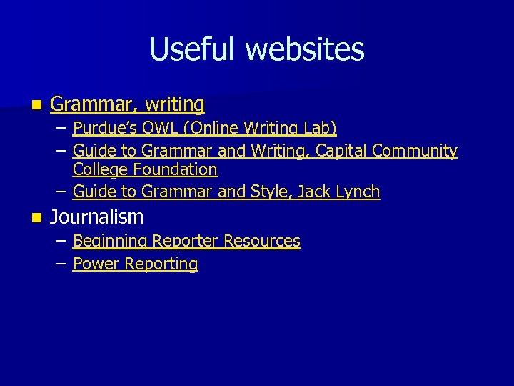 Useful websites n Grammar, writing – Purdue's OWL (Online Writing Lab) – Guide to