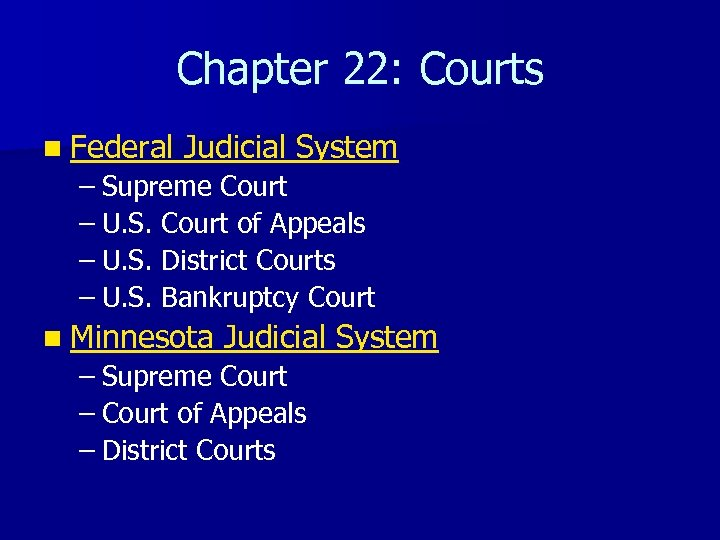 Chapter 22: Courts n Federal Judicial System – Supreme Court – U. S. Court