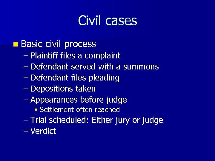 Civil cases n Basic civil process – Plaintiff files a complaint – Defendant served