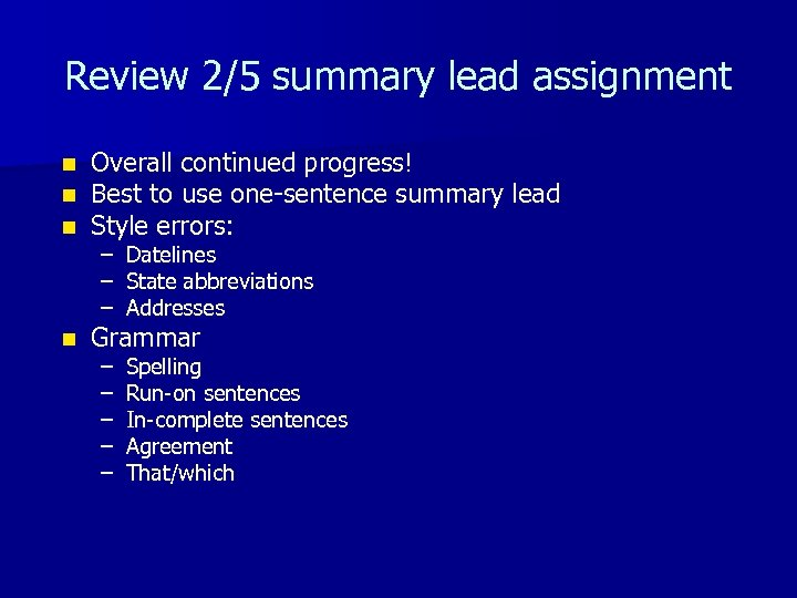 Review 2/5 summary lead assignment n n n Overall continued progress! Best to use