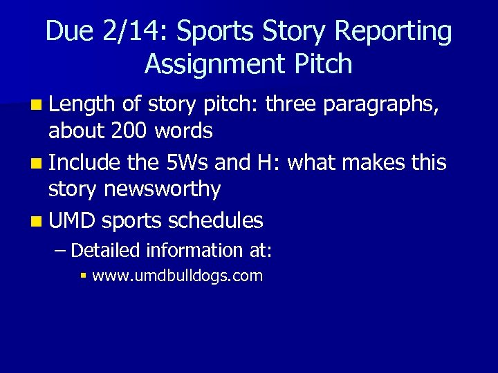 Due 2/14: Sports Story Reporting Assignment Pitch n Length of story pitch: three paragraphs,