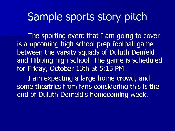 Sample sports story pitch The sporting event that I am going to cover is