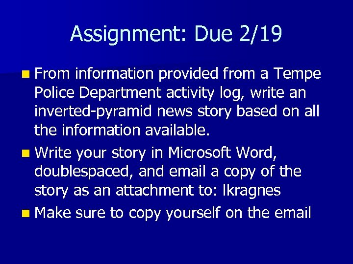 Assignment: Due 2/19 n From information provided from a Tempe Police Department activity log,