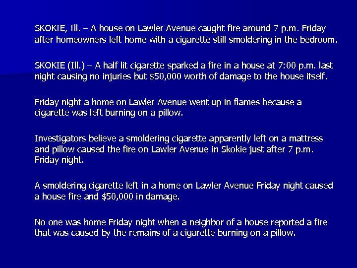 SKOKIE, Ill. – A house on Lawler Avenue caught fire around 7 p. m.