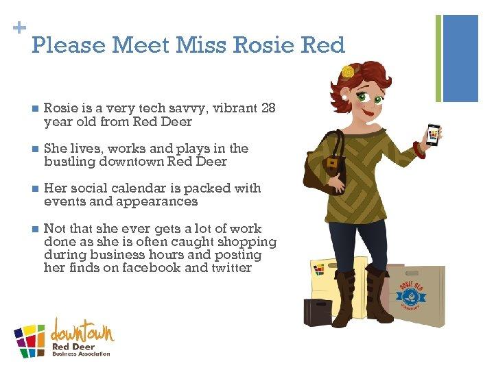 + Please Meet Miss Rosie Red n Rosie is a very tech savvy, vibrant