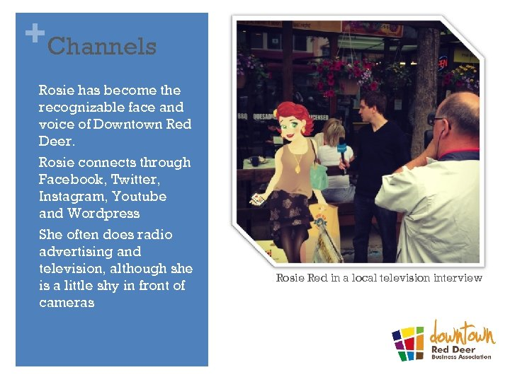 +Channels • • • Rosie has become the recognizable face and voice of Downtown