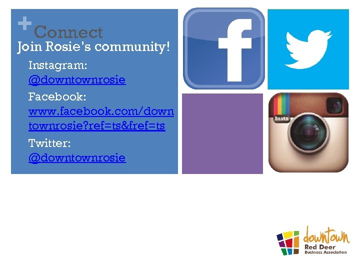 + Connect Join Rosie's community! • • • Instagram: @downtownrosie Facebook: www. facebook. com/down