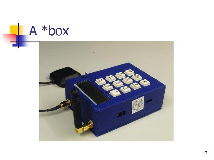 A *box 17