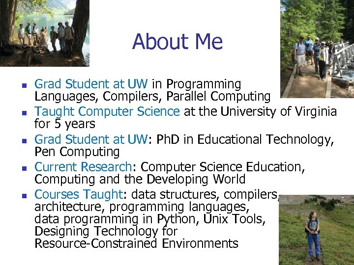 About Me n n n Grad Student at UW in Programming Languages, Compilers, Parallel