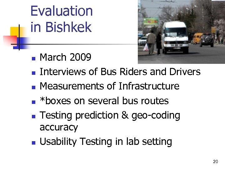 Evaluation in Bishkek n n n March 2009 Interviews of Bus Riders and Drivers