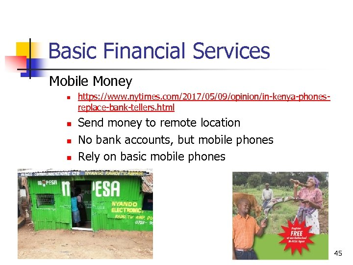 Basic Financial Services Mobile Money n n https: //www. nytimes. com/2017/05/09/opinion/in-kenya-phonesreplace-bank-tellers. html Send money
