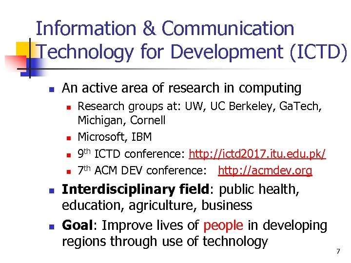 Information & Communication Technology for Development (ICTD) n An active area of research in