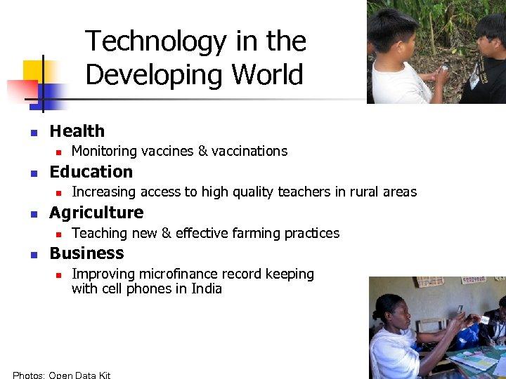 Technology in the Developing World n Health n n Education n n Increasing access