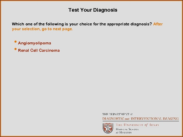 Test Your Diagnosis Which one of the following is your choice for the appropriate