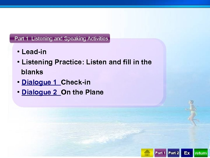 Part 1 Listening and Speaking Activities • Lead-in • Listening Practice: Listen and fill