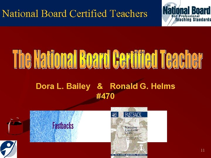 National Board Certified Teachers Dora L. Bailey & Ronald G. Helms #470 11