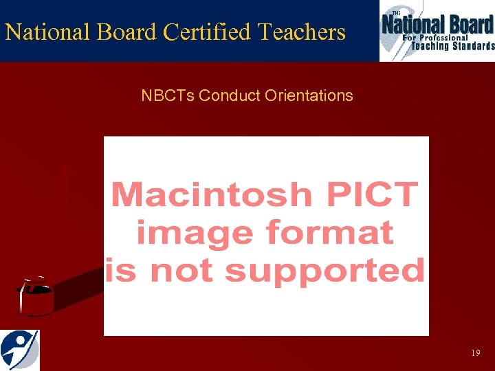 National Board Certified Teachers NBCTs Conduct Orientations 19