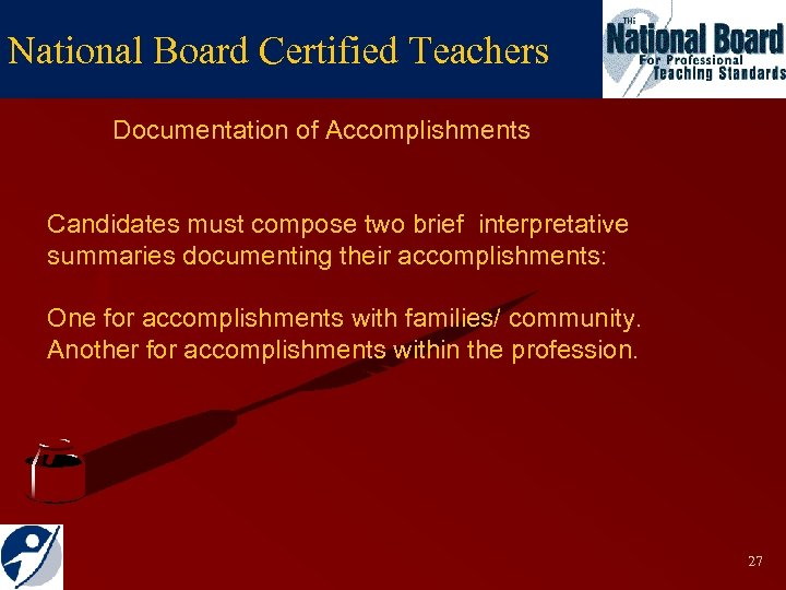 National Board Certified Teachers Documentation of Accomplishments Candidates must compose two brief interpretative summaries