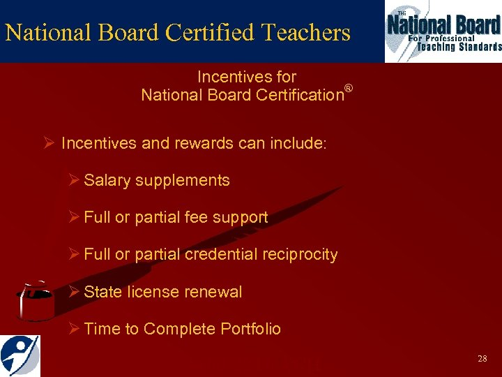 National Board Certified Teachers Incentives for National Board Certification® Ø Incentives and rewards can