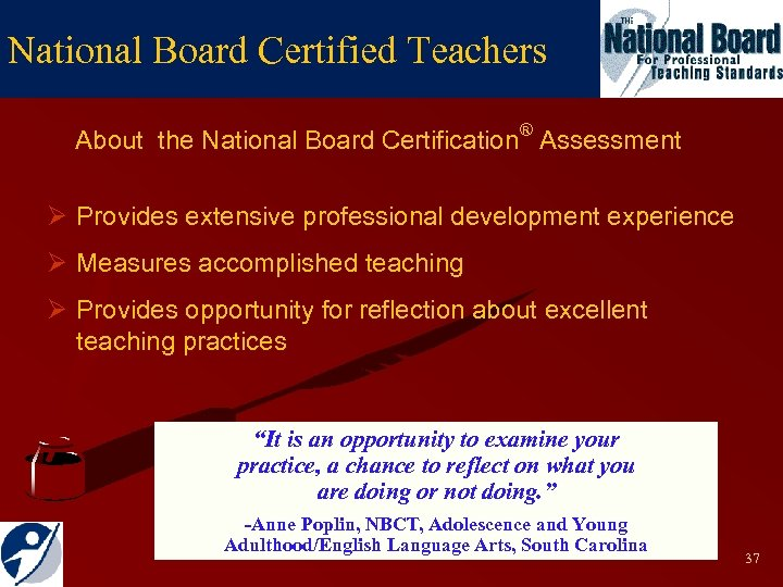 National Board Certified Teachers About the National Board Certification® Assessment Ø Provides extensive professional