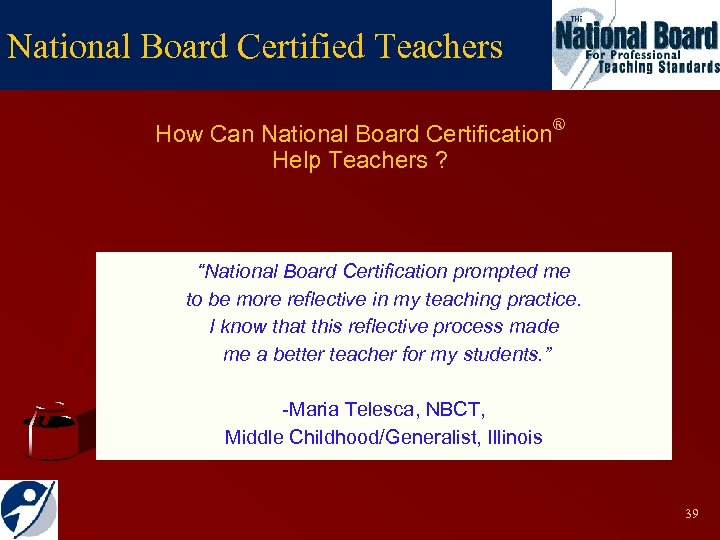 "National Board Certified Teachers How Can National Board Certification® Help Teachers ? ""National Board"
