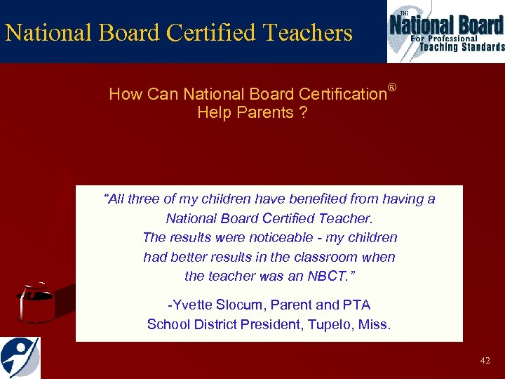 "National Board Certified Teachers How Can National Board Certification® Help Parents ? ""All three"