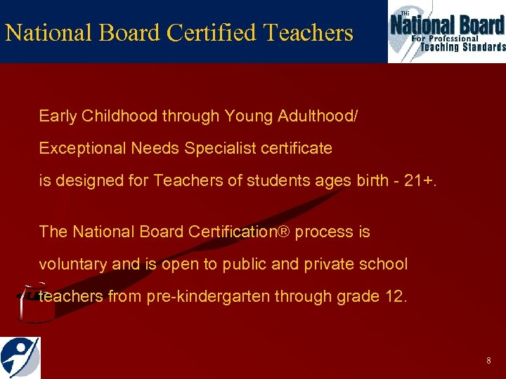 National Board Certified Teachers Early Childhood through Young Adulthood/ Exceptional Needs Specialist certificate is