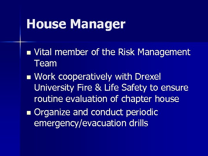 House Manager Vital member of the Risk Management Team n Work cooperatively with Drexel