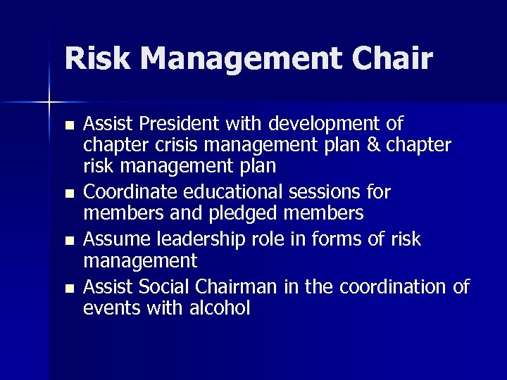 Risk Management Chair n n Assist President with development of chapter crisis management plan