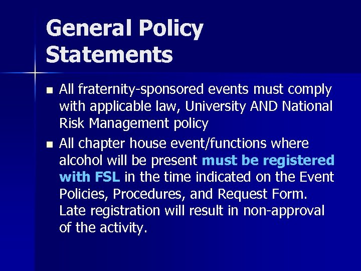 General Policy Statements n n All fraternity-sponsored events must comply with applicable law, University