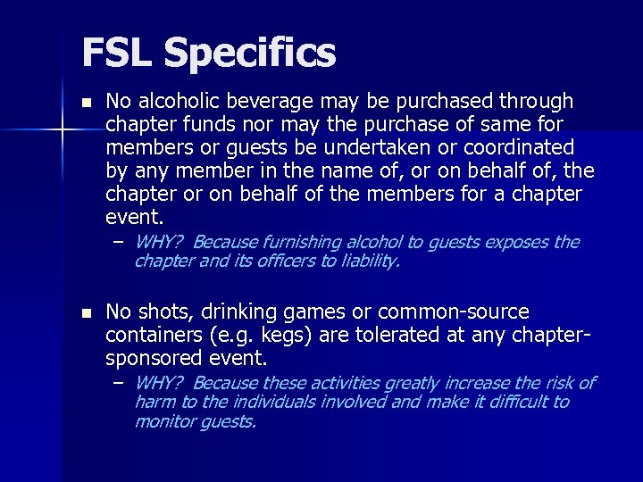 FSL Specifics n No alcoholic beverage may be purchased through chapter funds nor may