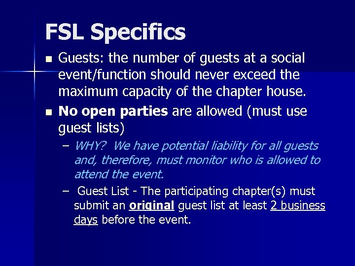 FSL Specifics n n Guests: the number of guests at a social event/function should
