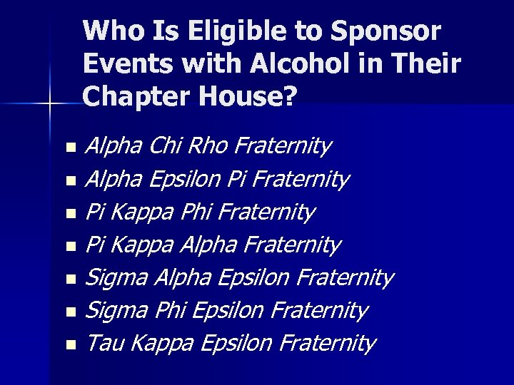 Who Is Eligible to Sponsor Events with Alcohol in Their Chapter House? Alpha Chi