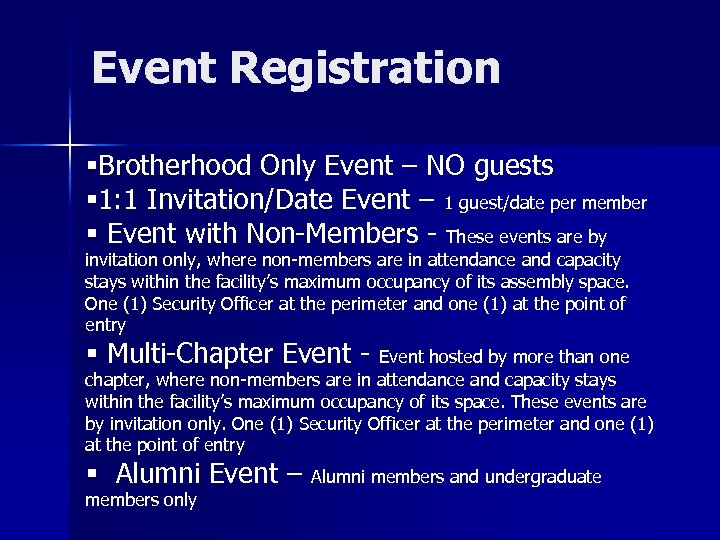 Event Registration §Brotherhood Only Event – NO guests § 1: 1 Invitation/Date Event –
