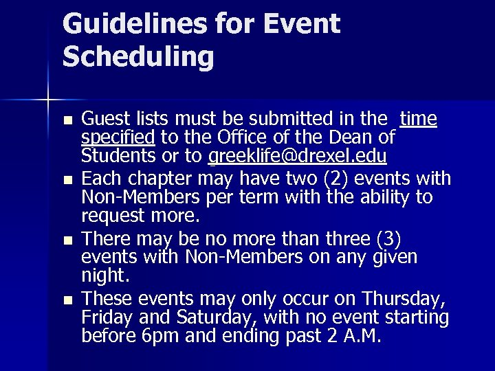 Guidelines for Event Scheduling n n Guest lists must be submitted in the time