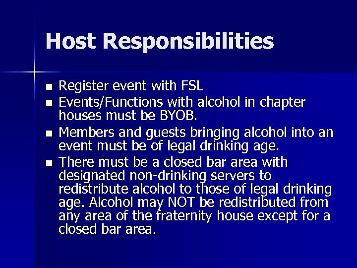 Host Responsibilities n n Register event with FSL Events/Functions with alcohol in chapter houses