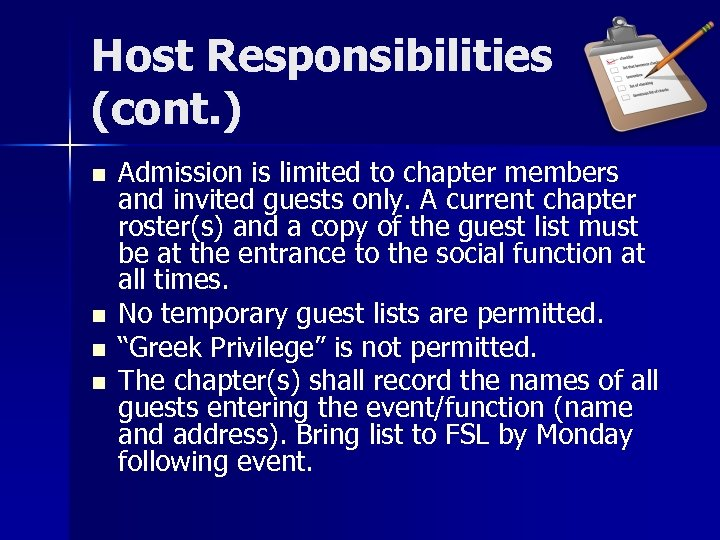 Host Responsibilities (cont. ) n n Admission is limited to chapter members and invited