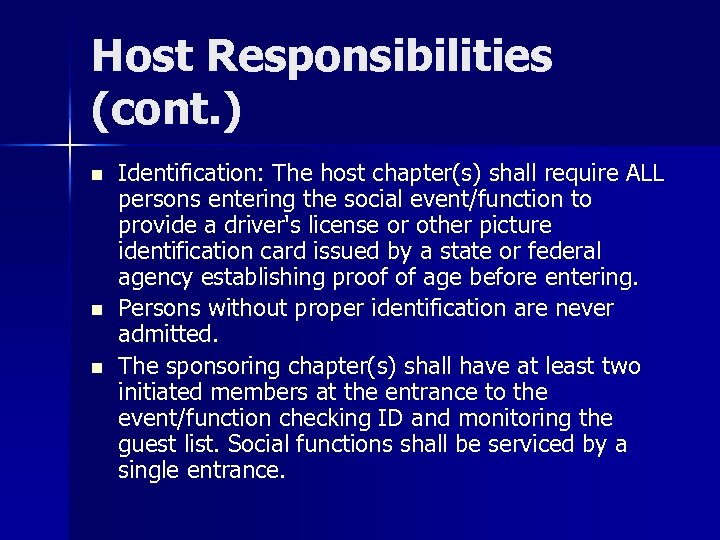 Host Responsibilities (cont. ) n n n Identification: The host chapter(s) shall require ALL