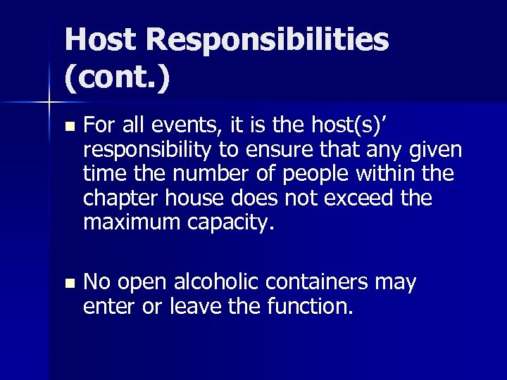 Host Responsibilities (cont. ) n For all events, it is the host(s)' responsibility to